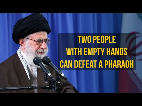 Two People With Empty Hands Can Defeat A Pharaoh | Imam Sayyid Ali Khamenei | Farsi sub...