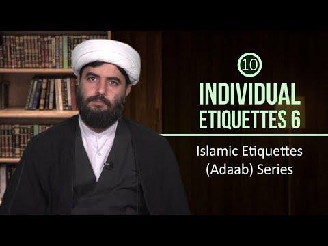 [10] Individual Etiquettes 6 | Islamic Etiquettes (Adaab) Series | Farsi sub...