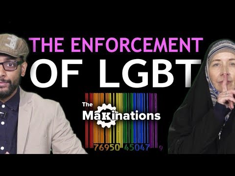 The Enforcement of LGBT on Society | Makinations 8 | English