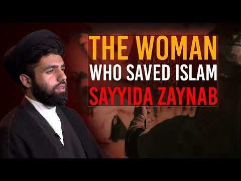 The Woman who Saved Islam: Sayyida Zaynab (S) | Authentic, traditional Shia...